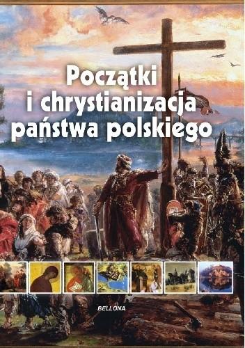 Okładka książki Początki i chrystianizacja państwa polskiego