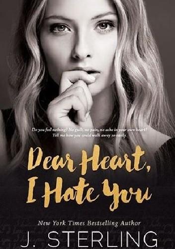 Okładka książki Dear Heart, I Hate You