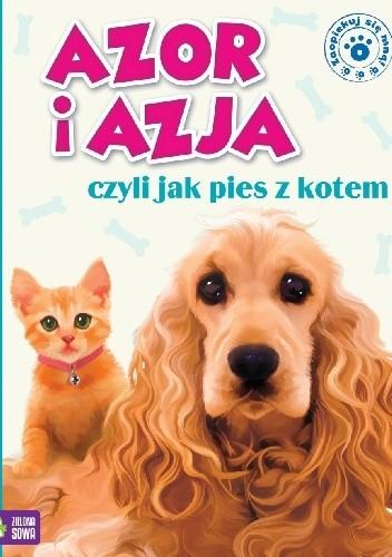 Okładka książki Azor i Azja, czyli jak pies z kotem