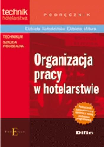 Okładka książki Organizacja pracy w hotelarstwie