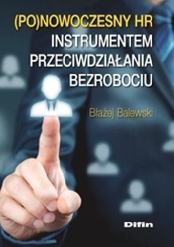 Okładka książki Ponowoczesny HR instrumentem przeciwdziałania bezrobociu