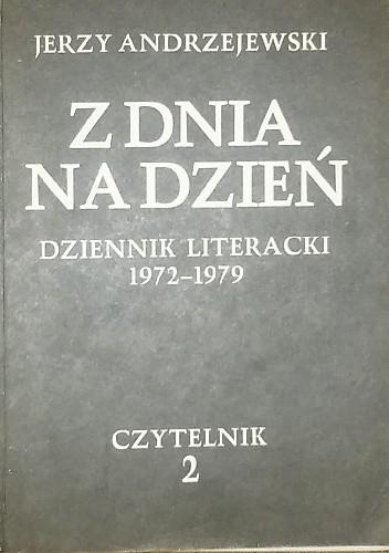 Okładka książki Z dnia na dzień. Dziennik literacki 1972-1979 tom 2