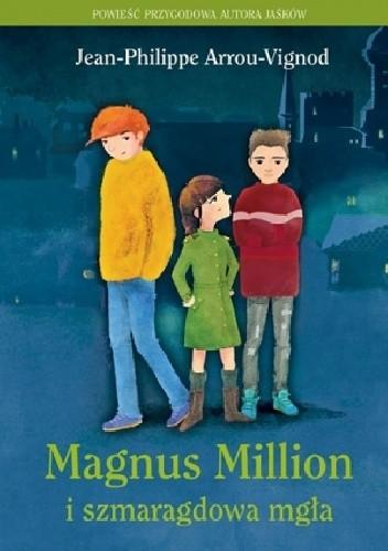 Okładka książki Magnus Million i szmaragdowa mgła
