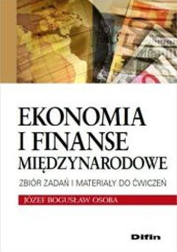 Okładka książki Ekonomia i finanse międzynarodowe. Zbiór zadań i materiały do ćwiczeń