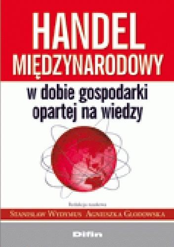 Okładka książki Handel międzynarodowy w dobie gospodarki opartej na wiedzy