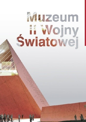 Okładka książki Muzeum II Wojny Światowej. Album o Muzeum