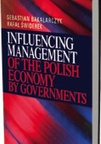 Okładka książki Influencing Management of the Polish Economy by Governments