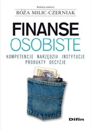 Okładka książki Finanse osobiste. Kompetencje, narzędzia, instytucje, produkty, decyzje