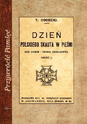 Okładka książki Dzień polskiego skauta w pieśni. Zbiór śpiewów i piosenek jednogłosowych. Część 1