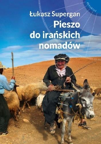 Okładka książki Pieszo do irańskich nomadów