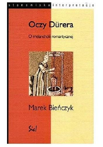 Okładka książki Oczy Dűrera. O melancholii romantycznej