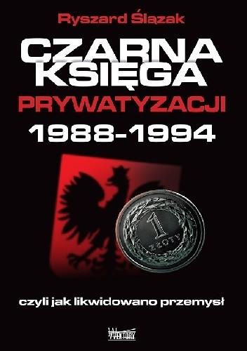 Okładka książki Czarna księga prywatyzacji 1988-1994