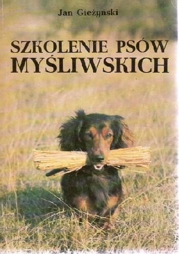 Okładka książki Szkolenie psów myśliwskich