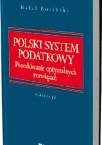 Okładka książki Polski system podatkowy. Poszukiwanie optymalnych rozwiązań. Wydanie 2