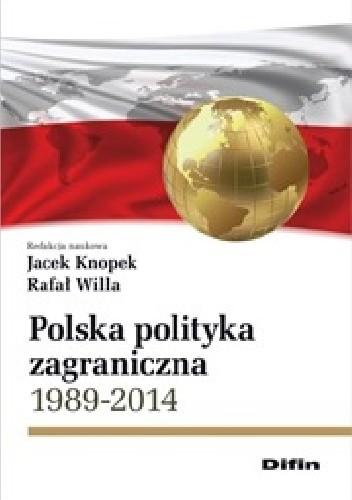 Okładka książki Polska polityka zagraniczna 1989-2014