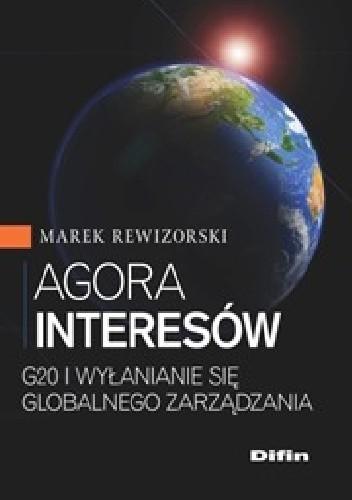 Okładka książki Agora interesów. G20 i wyłanianie się globalnego zarządzania