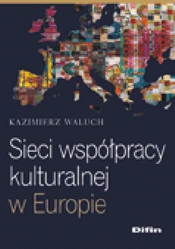 Okładka książki Sieci współpracy kulturalnej w Europie