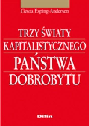 Okładka książki Trzy światy kapitalistycznego państwa dobrobytu