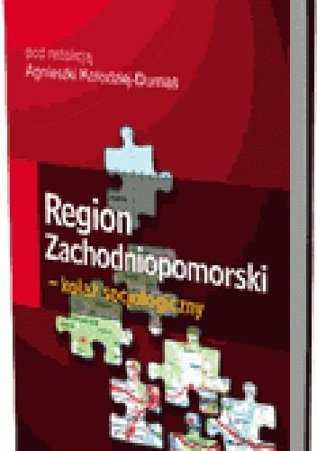 Okładka książki Region Zachodniopomorski - kolaż socjologiczny