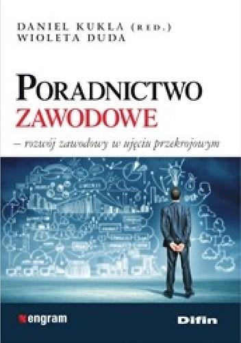 Okładka książki Poradnictwo zawodowe. Rozwój zawodowy w ujęciu przekrojowym