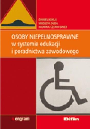Okładka książki Osoby niepełnosprawne w systemie edukacji i poradnictwa zawodowego