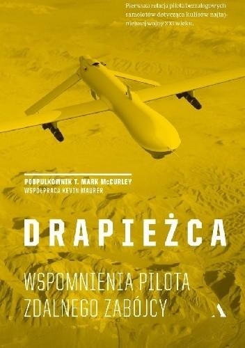 Okładka książki Drapieżca. Wspomnienia pilota zdalnego zabójcy