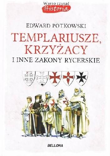 Okładka książki Templariusze, Krzyżacy i inne zakony rycerskie