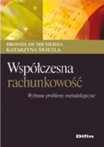 Okładka książki Współczesna rachunkowość. Wybrane problemy metodologiczne
