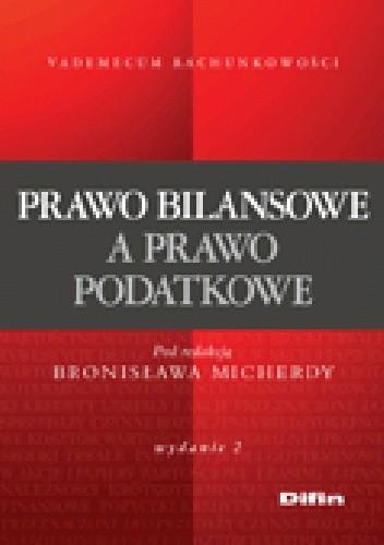 Okładka książki Prawo bilansowe a prawo podatkowe. Wydanie 2