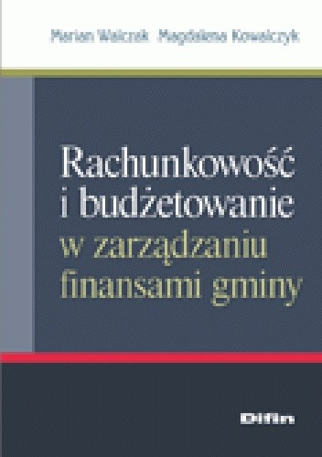 Okładka książki Rachunkowość i budżetowanie w zarządzaniu finansami gminy
