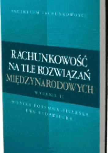 Okładka książki Rachunkowość na tle rozwiązań międzynarodowych. Wydanie 2