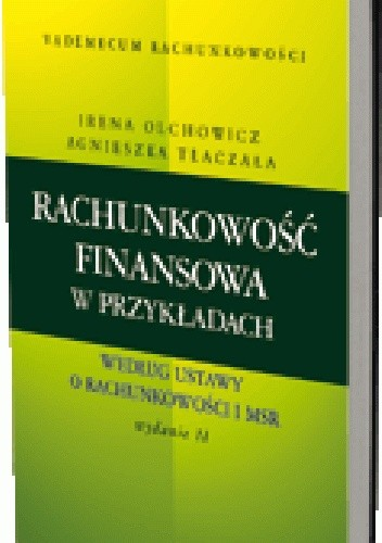 Okładka książki Rachunkowość finansowa w przykładach według ustawy o rachunkowości i MSR. Wydanie 2