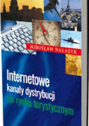 Okładka książki Internetowe kanały dystrybucji na rynku turystycznym