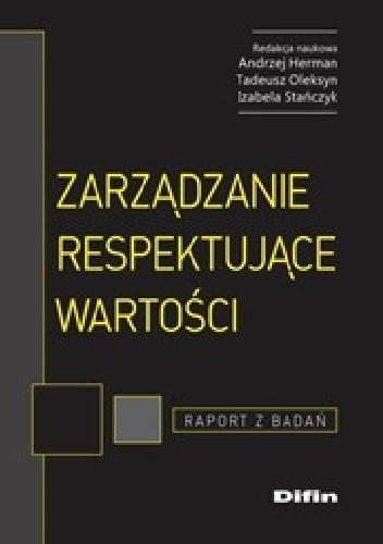 Okładka książki Zarządzanie respektujące wartości. Raport z badań