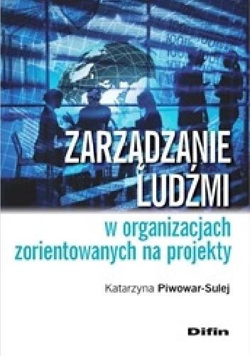 Okładka książki Zarządzanie ludźmi w organizacjach zorientowanych na projekty