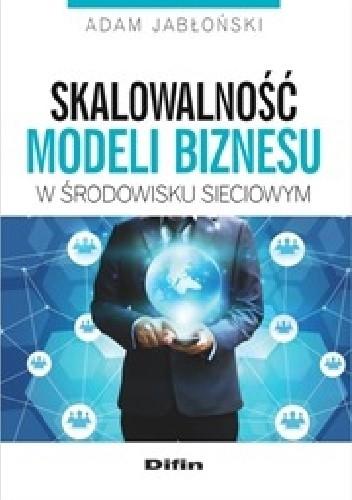 Okładka książki Skalowalność modeli biznesu w środowisku sieciowym