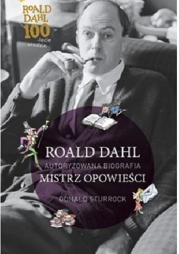 Okładka książki Roald Dahl. Mistrz opowieści