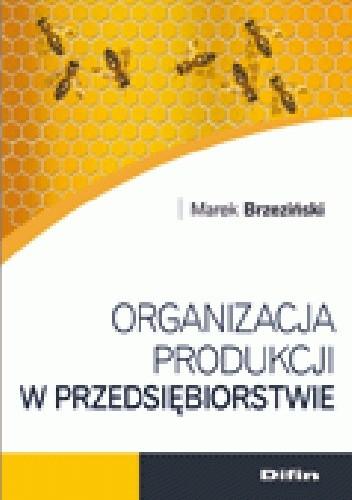 Okładka książki Organizacja produkcji w przedsiębiorstwie