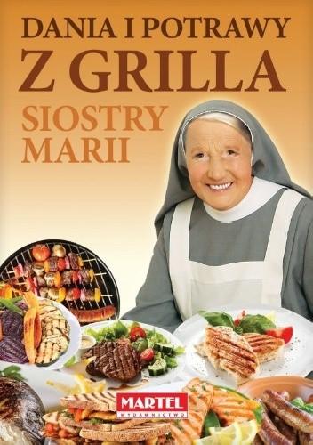 Okładka książki Dania i potrawy z grilla Siostry Marii
