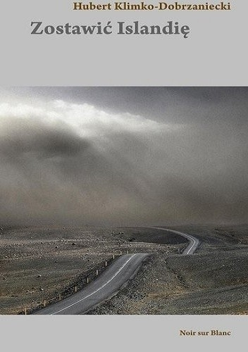 Okładka książki Zostawić Islandię