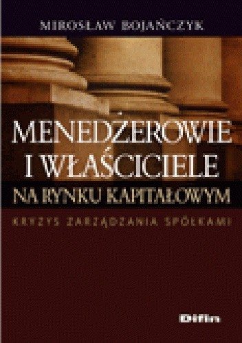 Okładka książki Menedżerowie i właściciele na rynku kapitałowym. Kryzys zarządzania spółkami