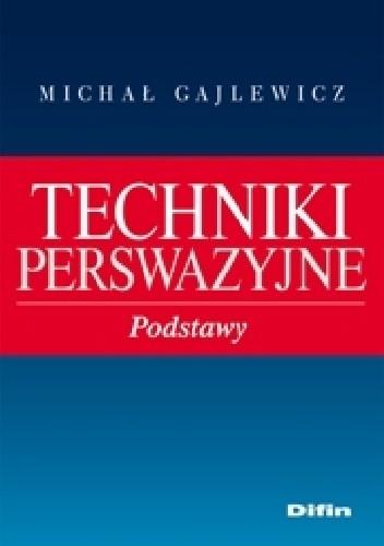 Okładka książki Techniki perswazyjne. Podstawy