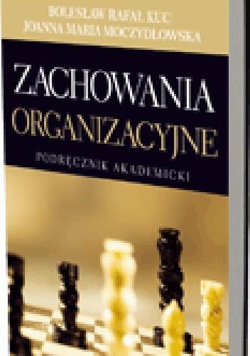 Okładka książki Zachowania organizacyjne. Podręcznik akademicki