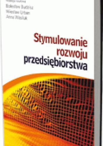 Okładka książki Stymulowanie rozwoju przedsiębiorstwa
