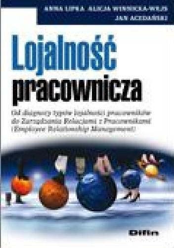 Okładka książki Lojalność pracownicza. Od diagnozy typów lojalności pracowników do Zarządzania Relacjami z Pracownikami (Employee Relationship Management)