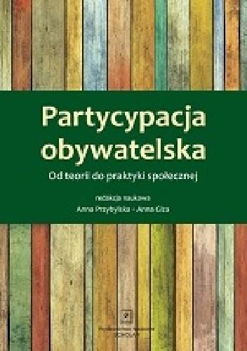 Okładka książki PARTYCYPACJA OBYWATELSKA:  Od teorii do praktyki społecznej