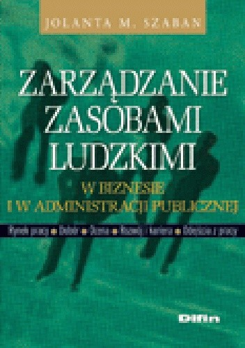 Okładka książki Zarządzanie zasobami ludzkimi w biznesie i w administracji publicznej