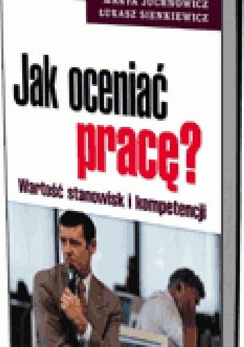 Okładka książki Jak oceniać pracę? Wartość stanowisk i kompetencji