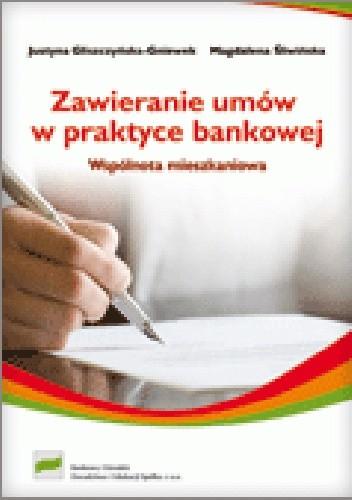 Okładka książki Zawieranie umów w praktyce bankowej. Wspólnota mieszkaniowa