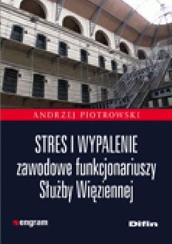 Okładka książki Stres i wypalenie zawodowe funkcjonariuszy Służby Więziennej